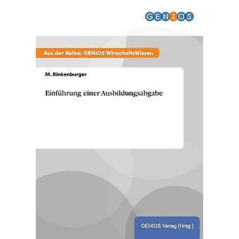 Einfhrung einer Ausbildungsabgabe by Rinkenburger & M.
