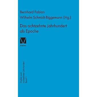 Das achtzehnte Jahrhundert als Epoche by SchmidtBiggemann & Wilhelm