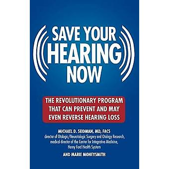 Saving Your Hearing Now by Michael Seidman - 9780446696203 Book