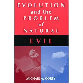 Evolution and the Problem of Natural Evil by Michael Anthony Corey -