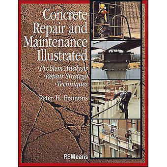 Concrete Repair and Maintenance Illustrated - Problem Analysis; Repair