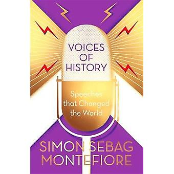 Voices of History - Reden, die die Welt verändert enden von Simon Sebag Mon