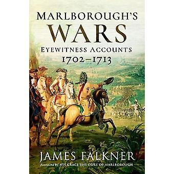 Marlborough's War - Eyewitness Accounts - 1702-1713 by James Falkner -