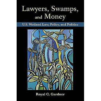 Advocaten - moeras- en geld - Amerikaanse Wetland wet - beleid - en politiek
