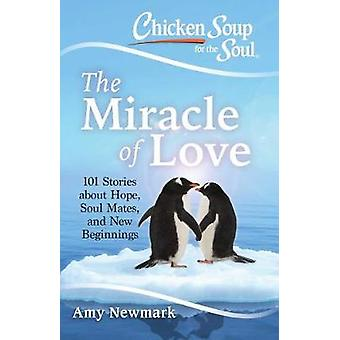 Chicken Soup for the Soul - The Miracle of Love - 101 Stories about Hop