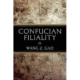 Confucian Filiality by Wang Z. Gao - 9781627740036 Book