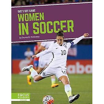 She's Got Game - Frauen im Fußball von -Donna -B. Mckinney - 97816449306