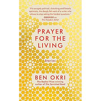 Prayer for the Living by Ben Okri - 9781789544596 Book