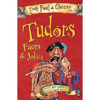 Truly Foul & Cheesy Tudors Facts and Jokes Book by John Townsend