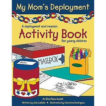 My Mom's Deployment - A Deployment and Reunion Activity Book for Young