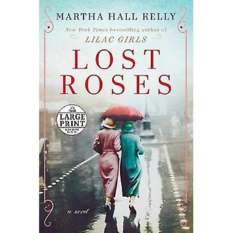 Lost Roses - A Novel by Martha Hall Kelly - 9781984886217 Book