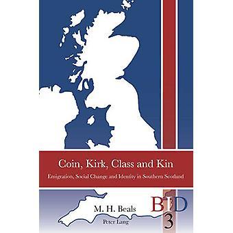 Coin - Kirk - Klass och Kin - Emigration - Social förändring och identitet