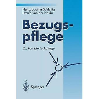Bezugspflege (2nd) by Hans-Joachim Schlettig - Ursula Von Der Heide -