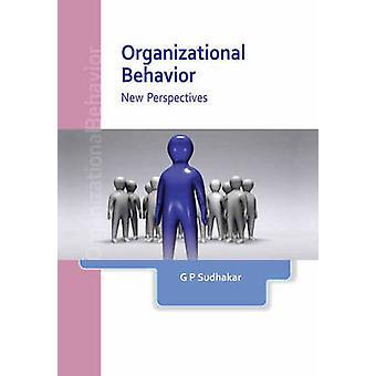 Organizational Behavior - New Perspectives by G. P. Sudhakar - 9788131