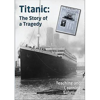 Titanic - The Story of a Tragedy by Graham Lawler - 9781842852989 Book