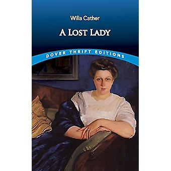 A Lost Lady by Willa Cather - 9780486831688 Book