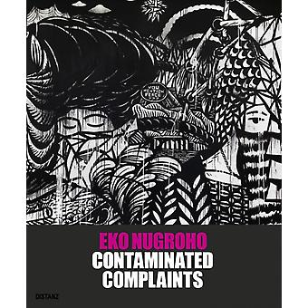 Contaminated Complaints by By artist Eko Nugroho & Edited by Matthias Arndt & Edited by Tiffany Wood Arndt & Edited by Adelina Luft