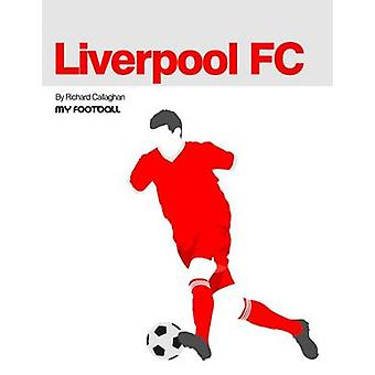 Liverpool FC by Richard Callaghan - 9781909486058 Book