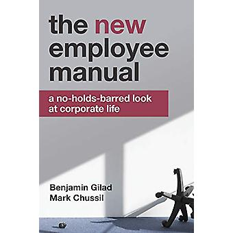 NEW Employee Manual - A No-Holds-Barred Look at Corporate Life by Benj