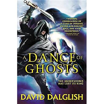 A Dance of Ghosts by David Dalglish - 9780316242523 Book