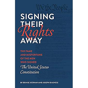 Signing Their Rights Away - The Fame and Misfortune of the Men Who Sig