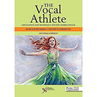 The Vocal Athlete Workbook - Application and Technique for the Hybrid
