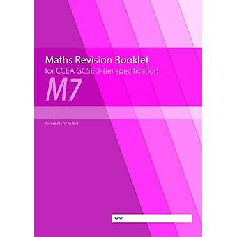 M7 Maths Revision Booklet for CCEA GCSE 2-tier Specification by Conor