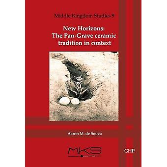 New Horizons - The pan grave ceramic tradition in context by Aaron de
