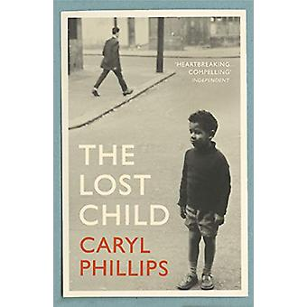 The Lost Child by Caryl Phillips - 9781529111569 Book
