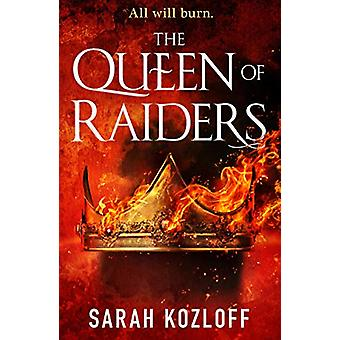 The Queen of Raiders by Sarah Kozloff - 9781250168566 Book