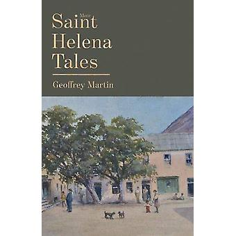 More Saint Helena Tales by Geoffrey Martin - 9781838593018 Book