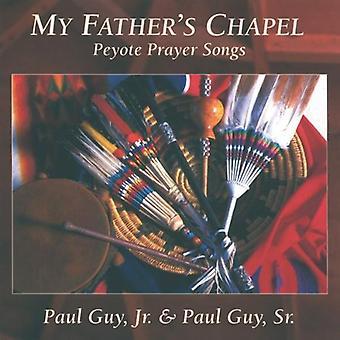 Guy, Paul Jr. & Paul Sr. - My Father's Chapel [CD] USA import