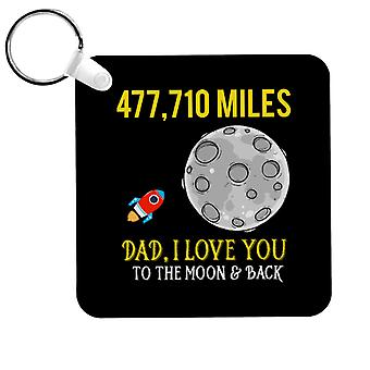 Dad I Love You To The Moon And Back Keyring