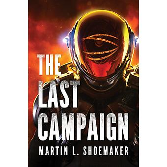 The Last Campaign by Shoemaker & Martin L.