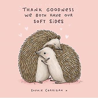 Thank Goodness We Both Have Our Soft Sides by Sophie Corrigan