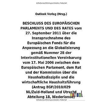 BESCHLUSS vom 27.September 2011 Aber die Inanspruchnahme des Europ ischen Fonds fAr die Anpassung an die Globalisierung gem A Nummer28 der Interinstitutionellen Vereinbarung vom 17.Mai 2006 Aber die Haushaltsdisziplin und die wirtschaftliche Haushalts