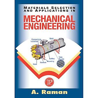 Material Selection and Applications in Mechanical Engineering