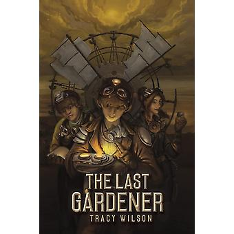 The Last Gardener by Wilson & Tracy