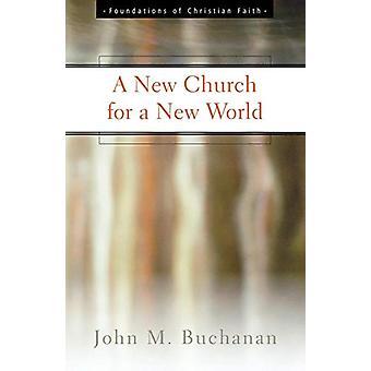 كنيسة جديدة لعالم جديد بقلم جون م. بوكانان - 9780664501419 كتاب