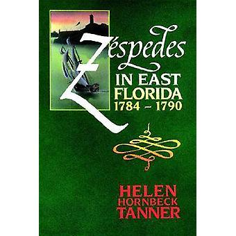 Zespedes in East Florida - 1784-90 by Helen Hornback Tanner - 9780813