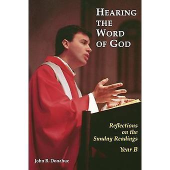 Att höra Guds Ord - Reflektioner om söndagsläsningarna - År B