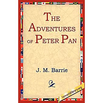 The Adventures of Peter Pan by James Matthew Barrie - 9781595400369 B