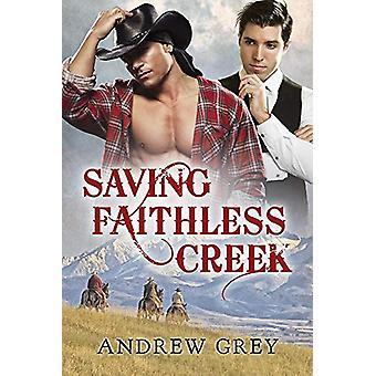 Saving Faithless Creek by Andrew Grey - 9781634760898 Book