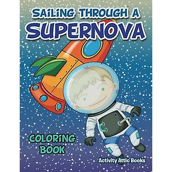 Sailing Through a Supernova Coloring Book by Activity Attic Books - 9