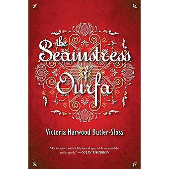 The Seamstress of Ourfa by Victoria Harwood Butler-Sloss - 9789963255