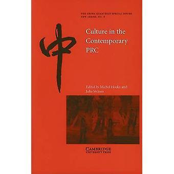 Culture in the Contemporary PRC von Michel Hockx und herausgegeben von Julia Strauss