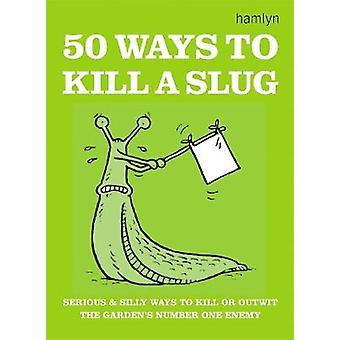 50 Ways to Kill a Slug Gardening