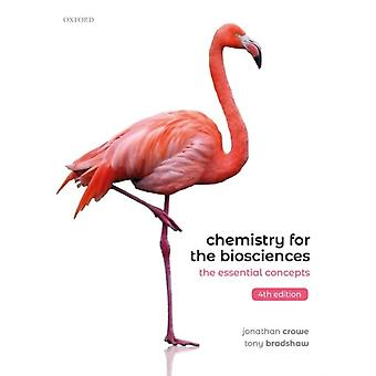 Chemistry for the Biosciences by Crowe & Jonathan Oxford & UKBradshaw & Tony Principal Lecturer & Oxford Brookes University