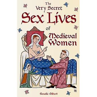 The Very Secret Sex Lives of Medieval Women An Inside Look at Women  Sex in Medieval Times Human Sexuality True Stories Women in History