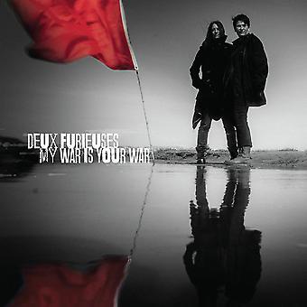 Deux Furieuses - My War Is Your War Vinyl
